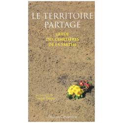 Le territoire Partagé - Guide des cimetières de la Sarthe