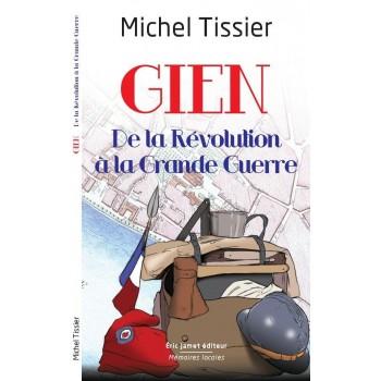 GIEN, de la Révolution à la Grande Guerre