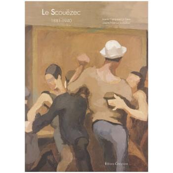 Le Scouëzec - 1881-1940 - Montparnasse, La Bretagne, l'Afrique