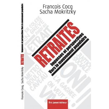 RETRAITES : Impasses et perspectives Vers le mouvement populaire