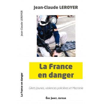 La France en danger, Gilets jaunes, viiolences policières et Macronie
