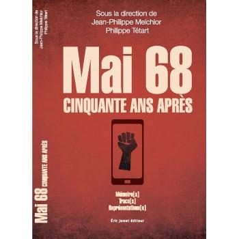 MAI 68 Cinquante après. Mémoire [s], Trace [s], Représentation [s]