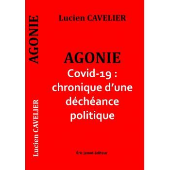 Agonie, Covid-19 : chronique d'une déchéance politique