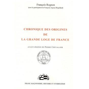 Chronique des origines de la Grande Loge de France