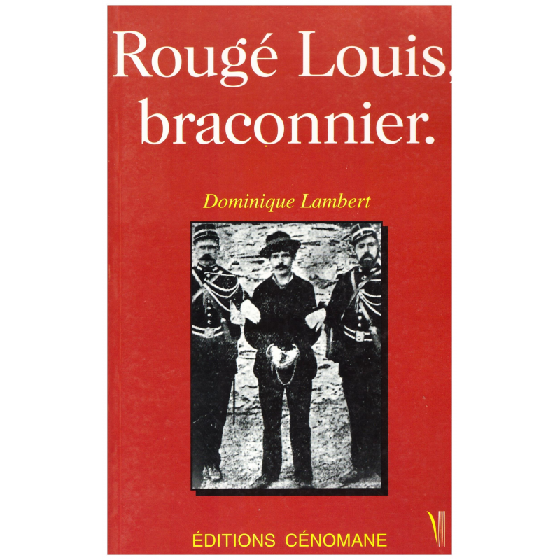 Rougé Louis, braconnier