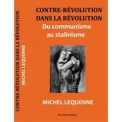 Contre-révolution dans la Révolution - Du communisme au stalinisme