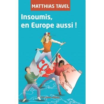 Insoumis, en Europe aussi